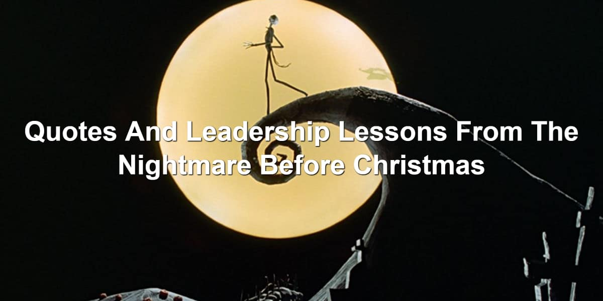 Quotes And Leadership Lessons From The Nightmare Before Christmas