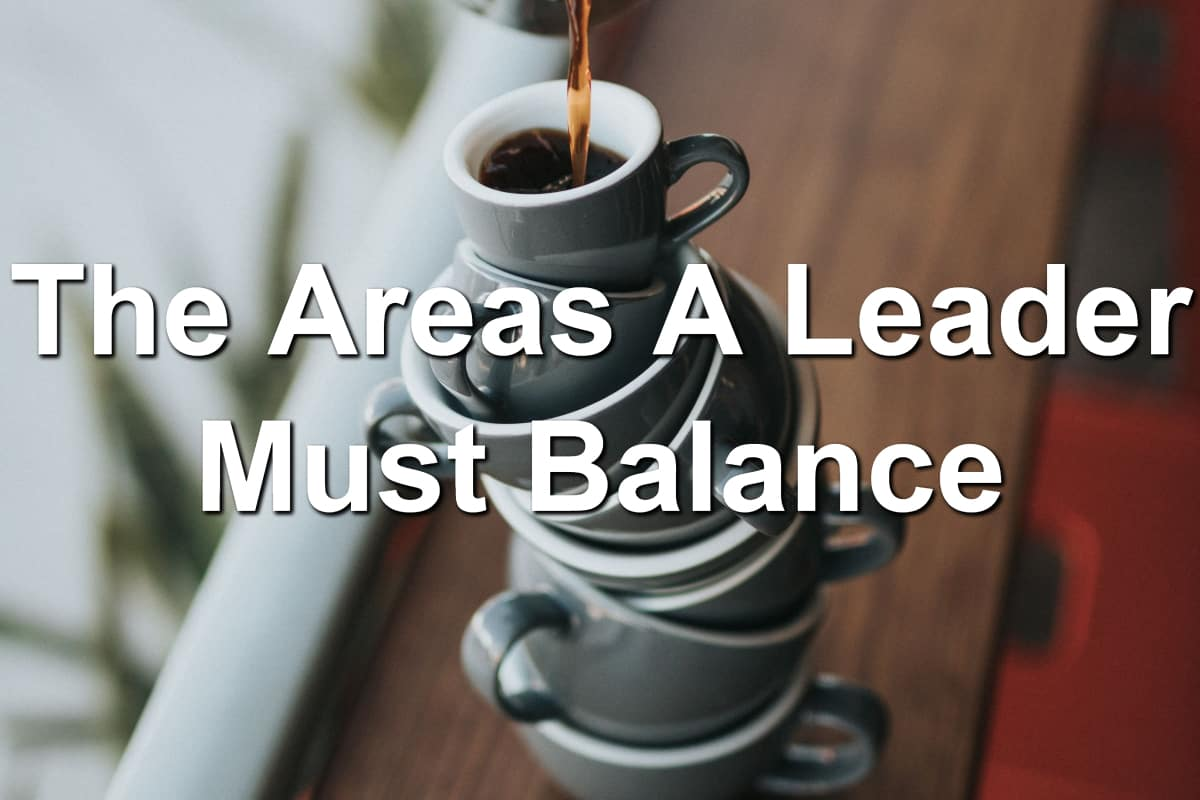 What are the areas you must balance in life?
