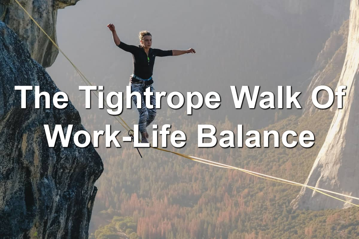 work and life are like a tightrope walk