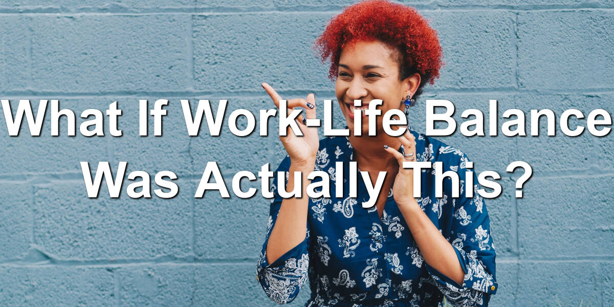 Could happiness be what work-life balance is all about?