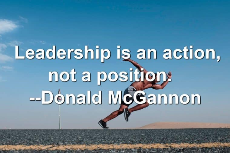 Man in a running action with Quote of Leadership is an action, not a position ~ Donald McGannon