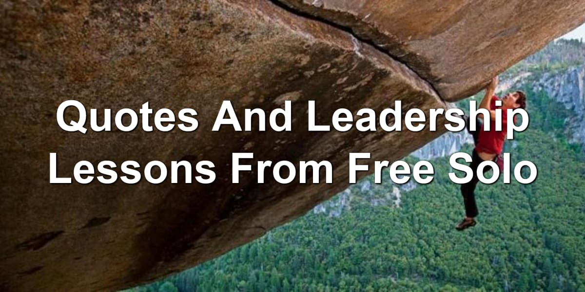 Quotes And Leadership Lessons From Free Solo Joseph Lalonde