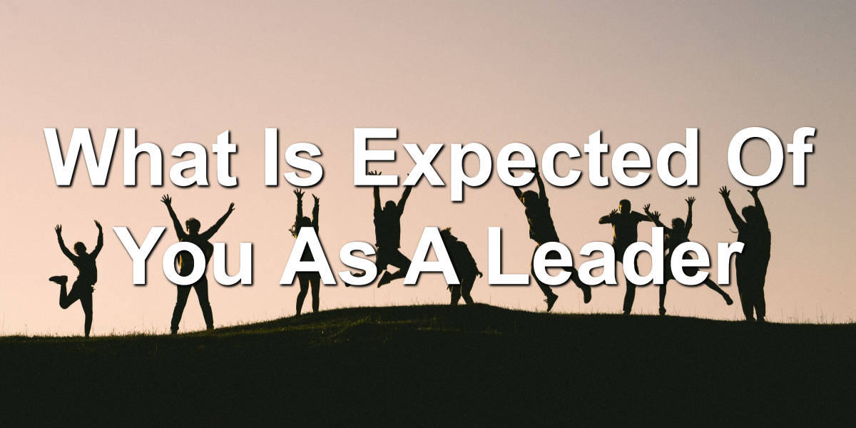The expectations of a leader