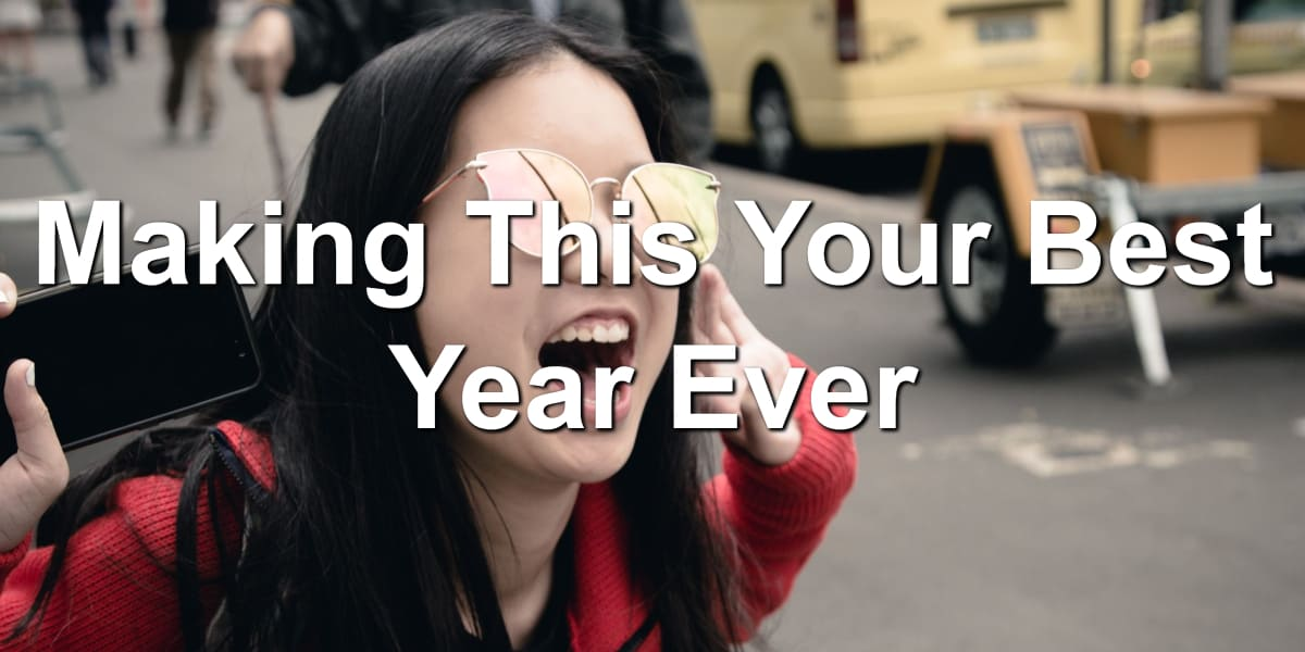 Steps for making this your best year ever