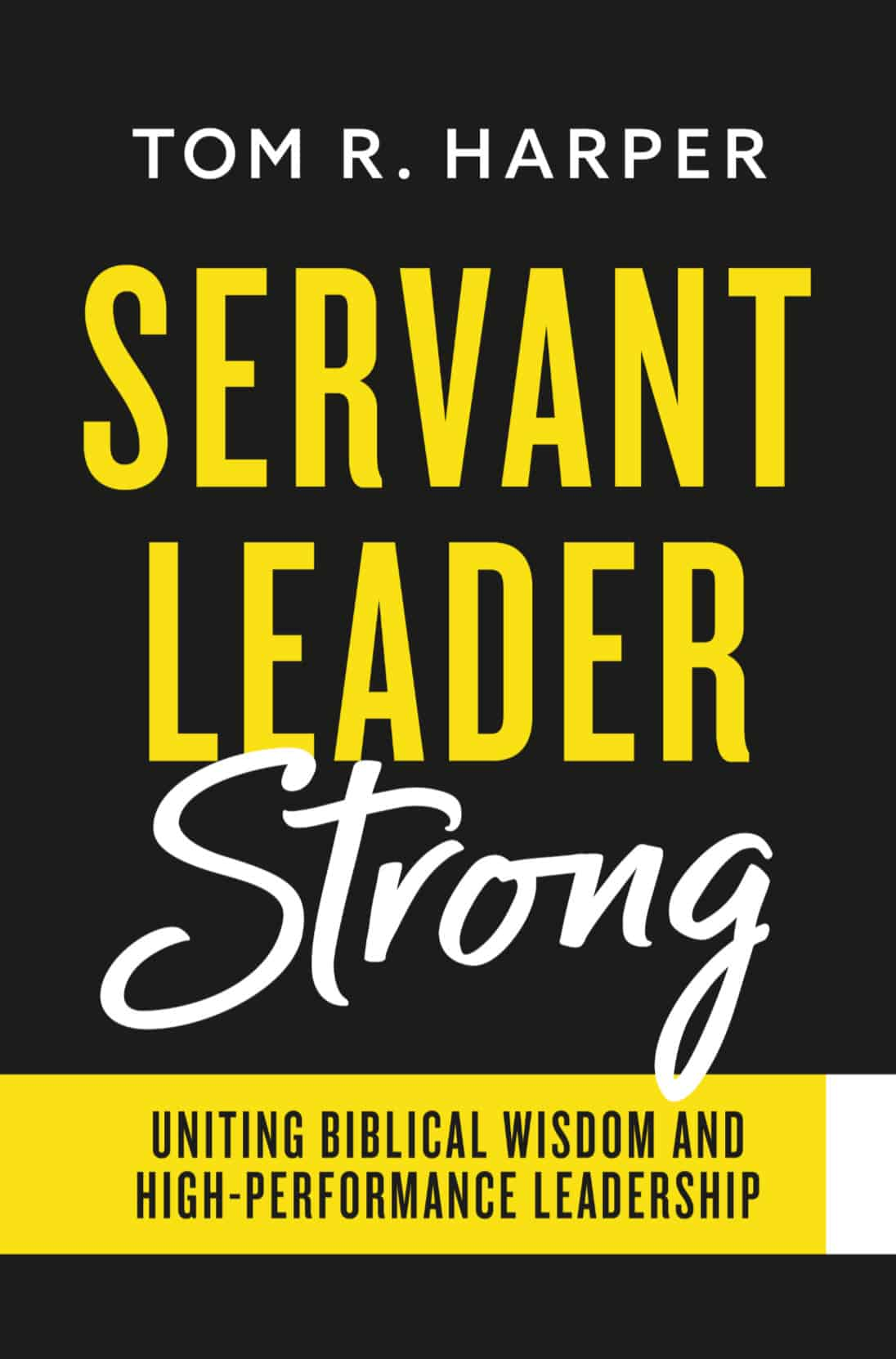 Book cover for Servant Leader Strong by Tom Harper