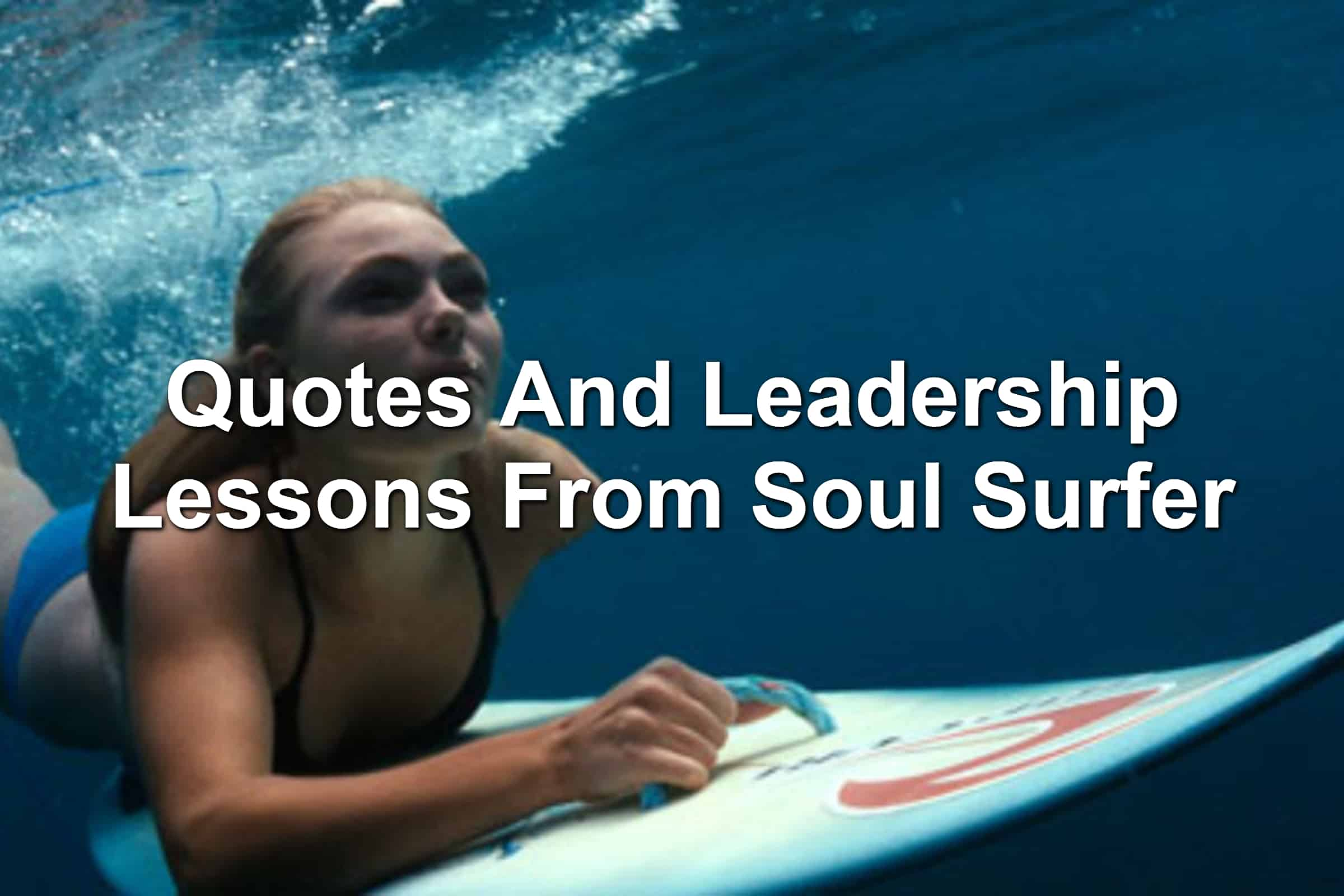 Quotes And Leadership Lessons From Soul Surfer The Story Of Bethany Hamilton Joseph Lalonde
