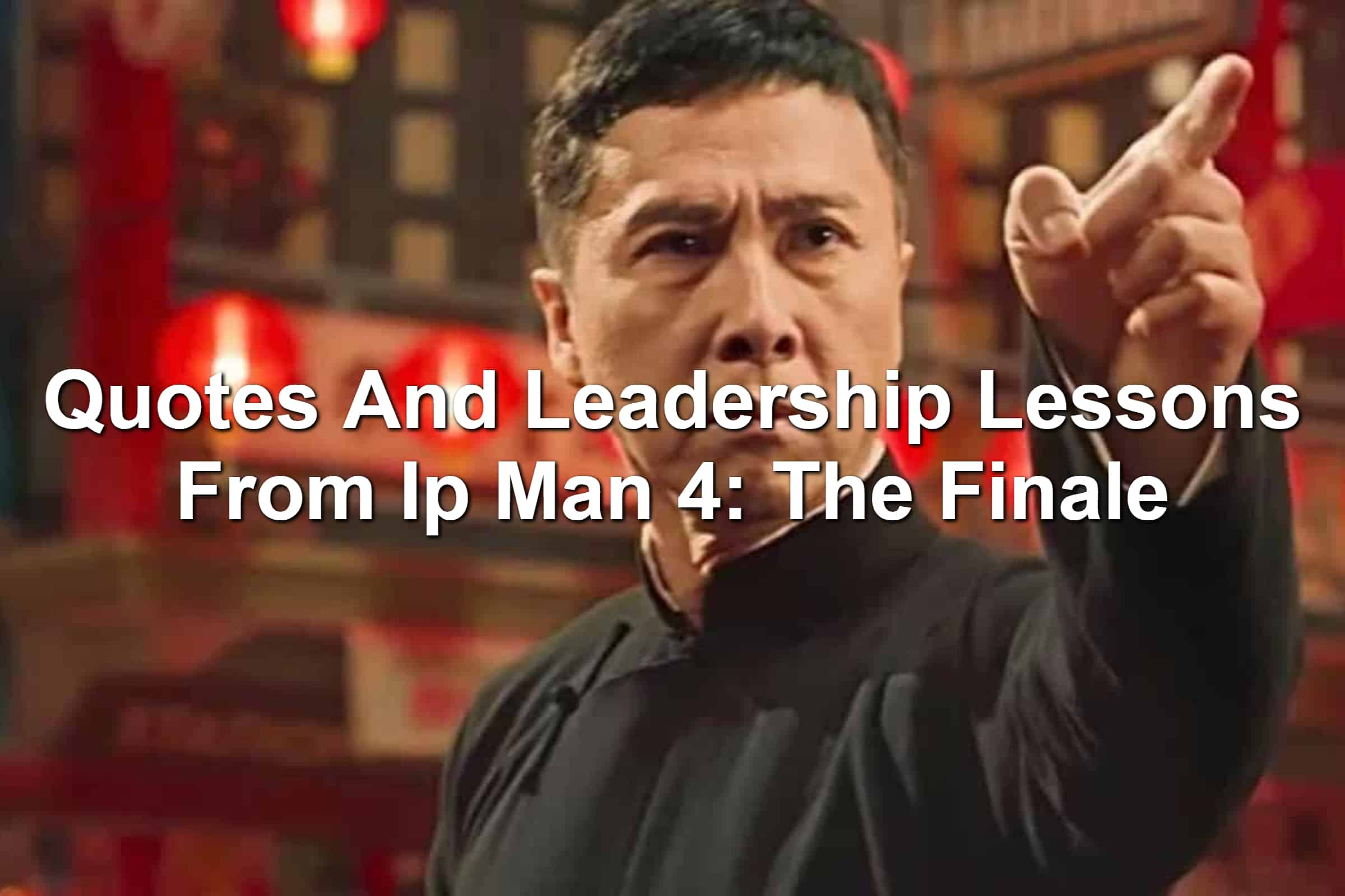 Donnie Yen as Ip Man in Ip Man 4: The Finale. Pointing finger.