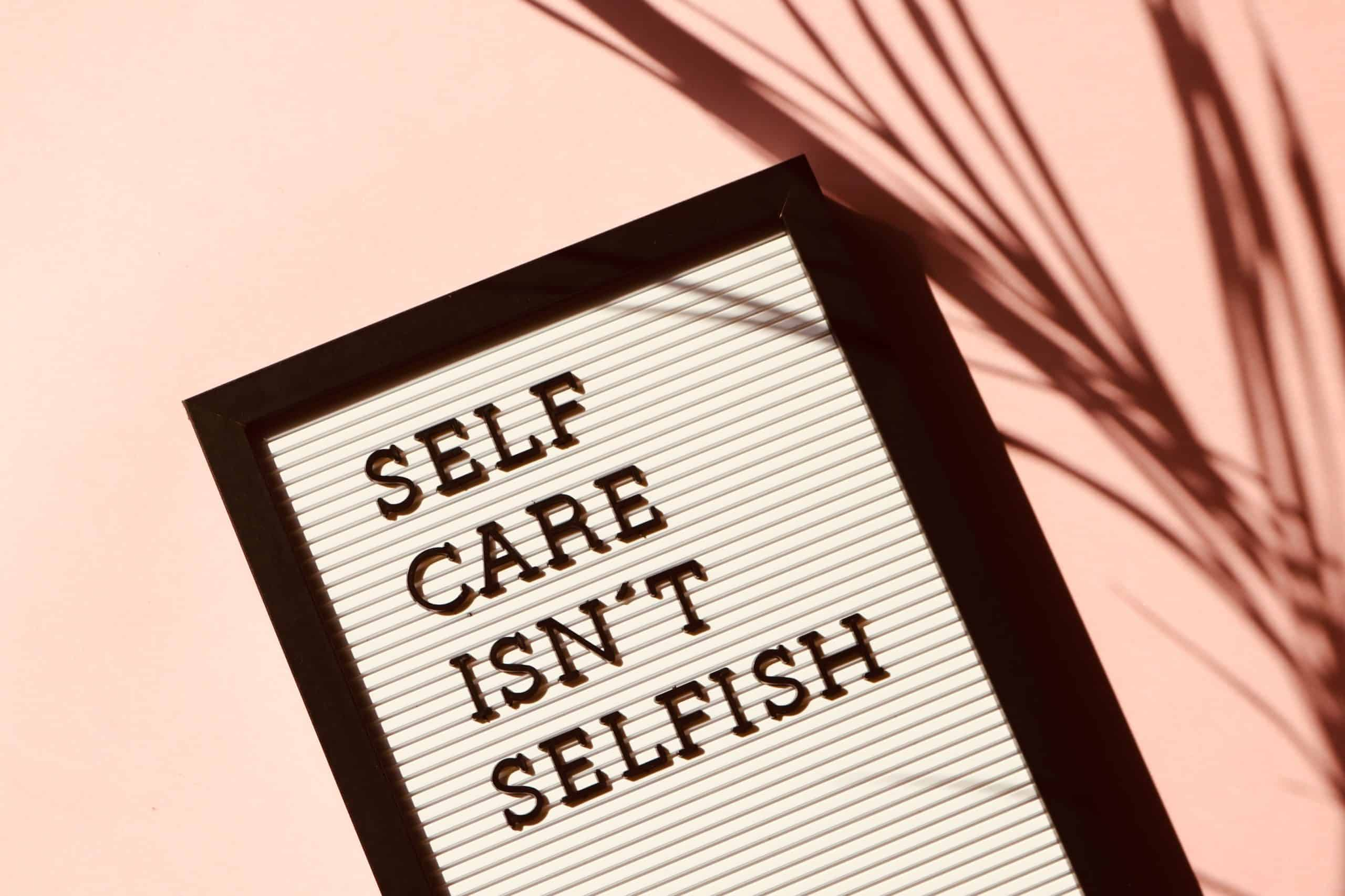 Sign saying self-care isn't selfish